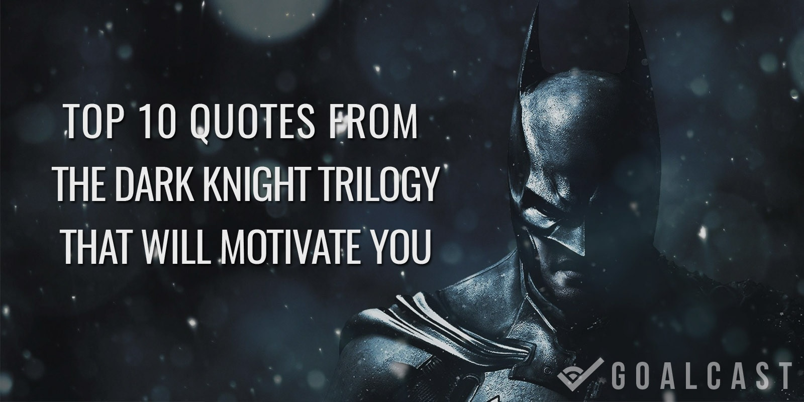Top Quotes Fascinating Top 10 Quotes From Batman Dark Knight Trilogy That Will Motivate
