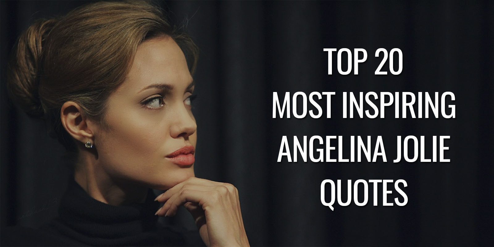Popular Inspirational Quotes Top 20 Most Inspiring Angelina Jolie Quotes  Goalcast