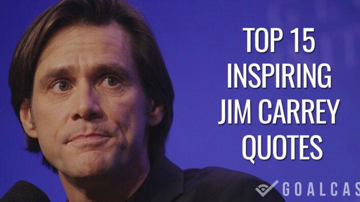 top 15 inspiring jim carrey quotes