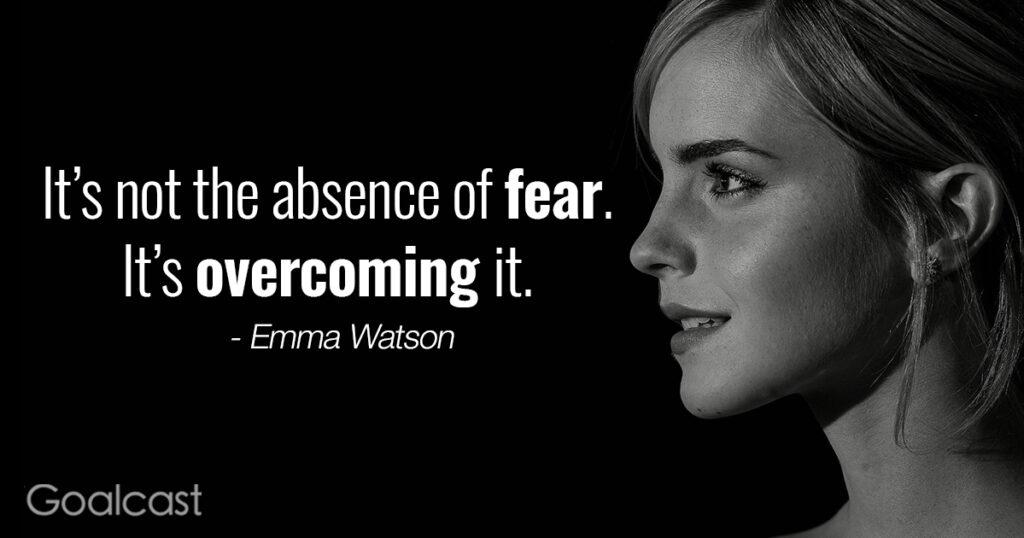 Emma Watson Quote - Overcoming Fear