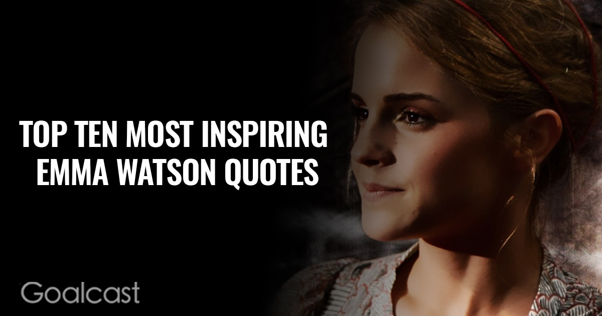 Top 10 Most Inspiring Emma Watson Quotes