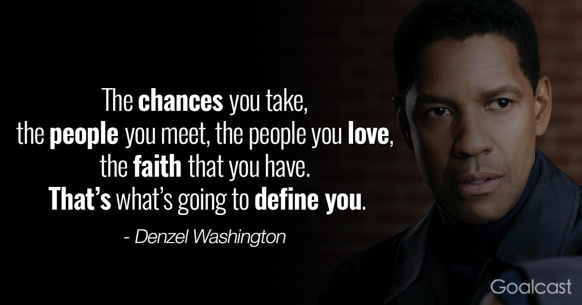 Inspiring Denzel Washington quotes - What defines you