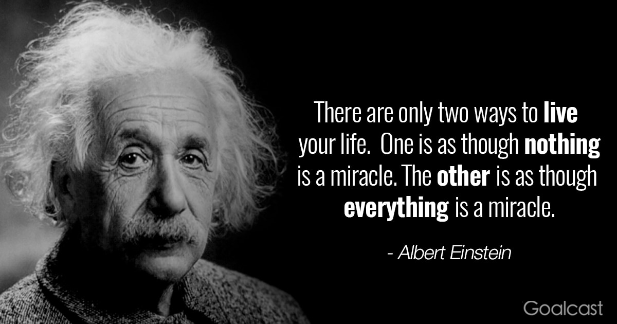 Positive thinking quotes - Albert Einstein - everything is a miracle