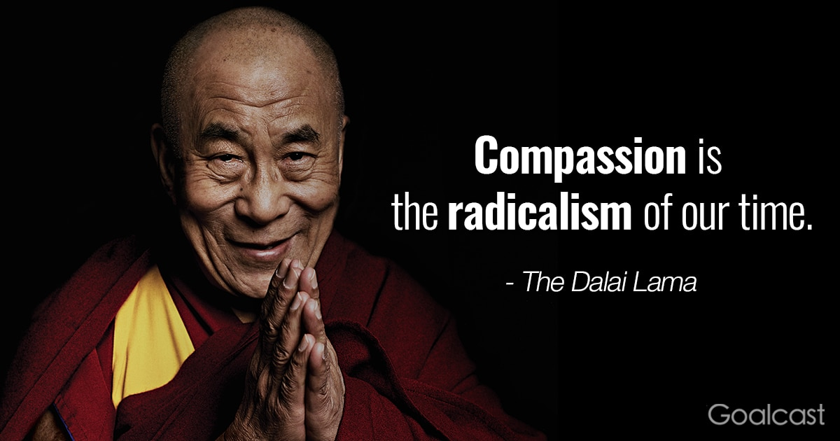 Dalai Lama Quotes Top 20 Most Inspiring Dalai Lama Quotes | Goalcast Dalai Lama Quotes