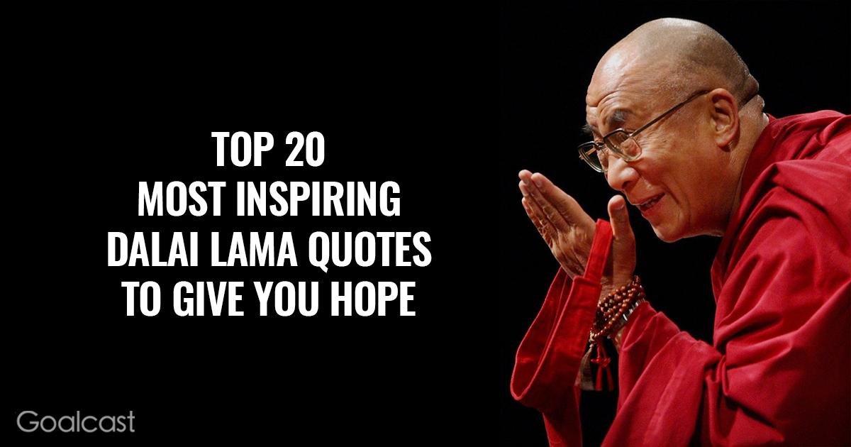 Top 20 most inspiring Dalai Lama quotes to give you hope
