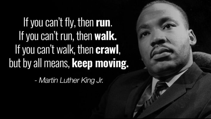 Martin Luther King Jr. quotes - Keep Moving