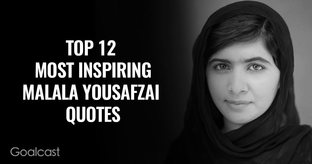 Malala Yousafzai most inspiring quotes - Top 12