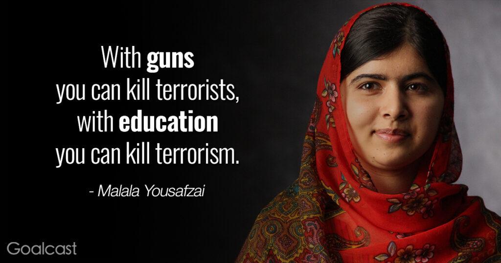 Inspiring Malala Yousafzai quotes - With education you kill terrorism