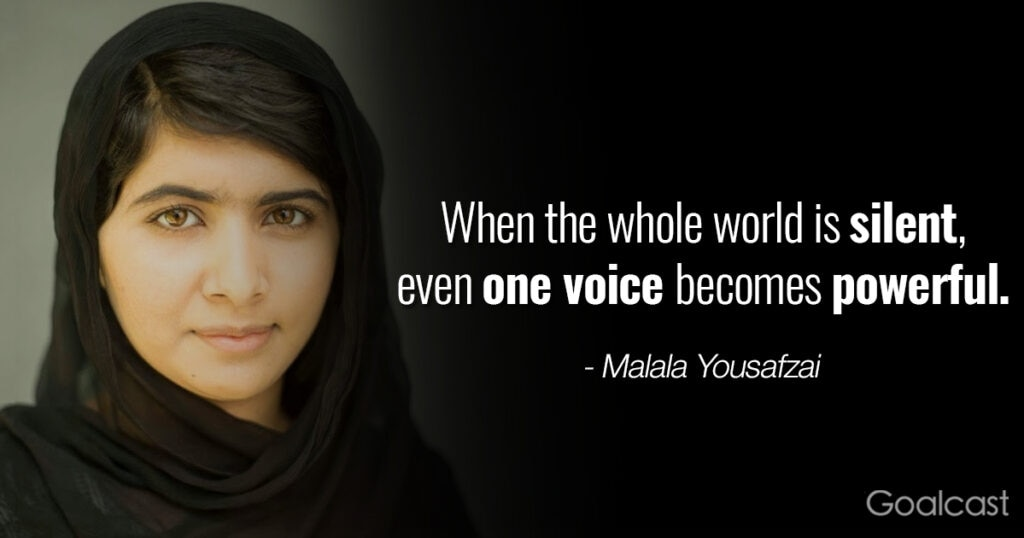 Inspiring Malala quote - when the whole world is silent, even one voice becomes powerful