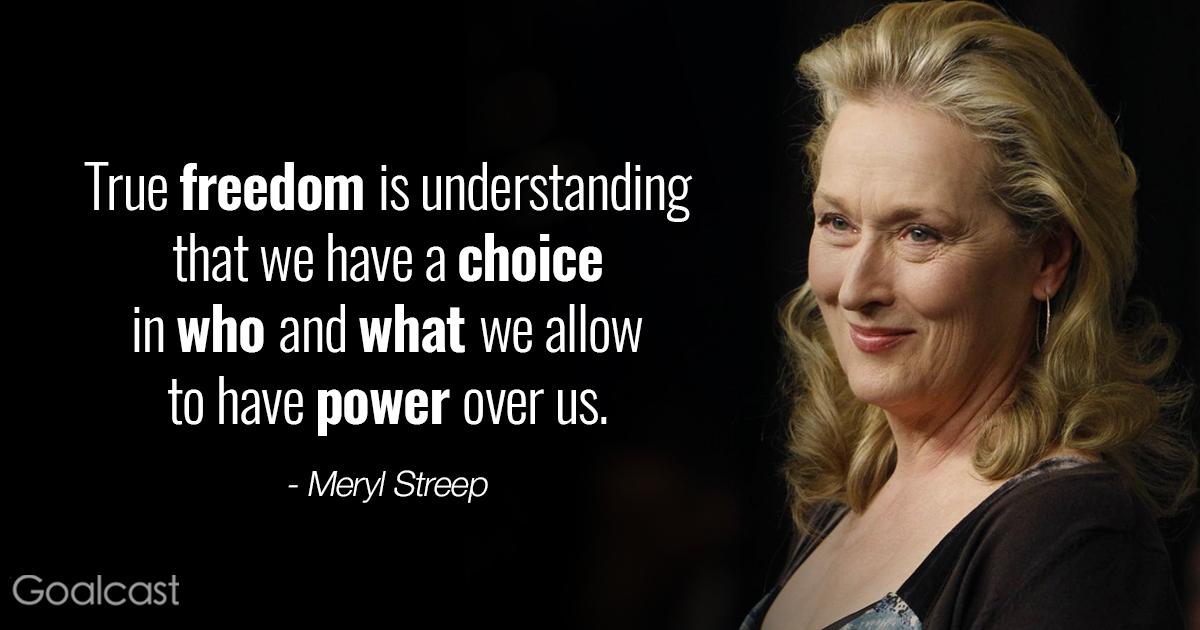 most inspiring meryl streep quotes - freedom
