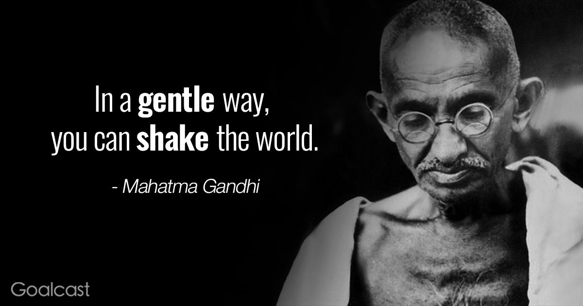 inspiring Gandhi quotes - Gentle shake