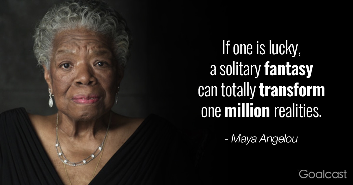 Maya Angelou Quotes Maya Angelou quotes   A solitary fantasy 2 | Goalcast Maya Angelou Quotes