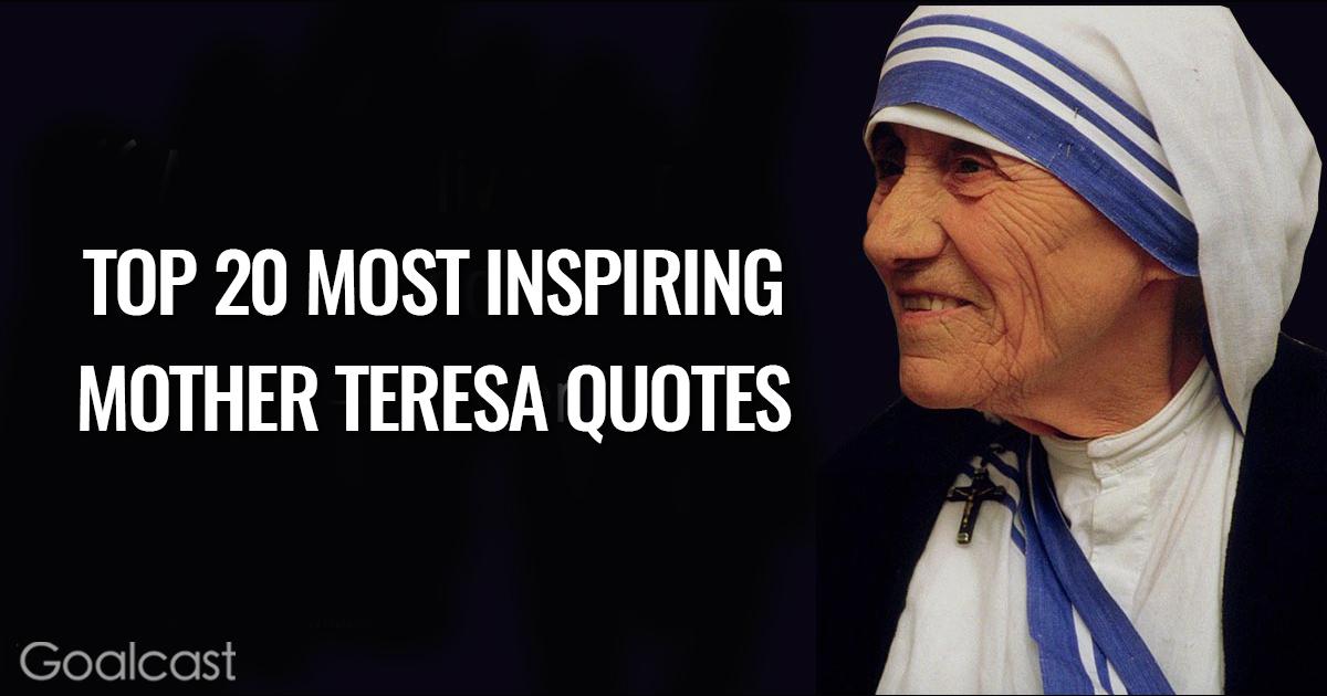 Top 20 Most Inspiring Mother Teresa Quotes
