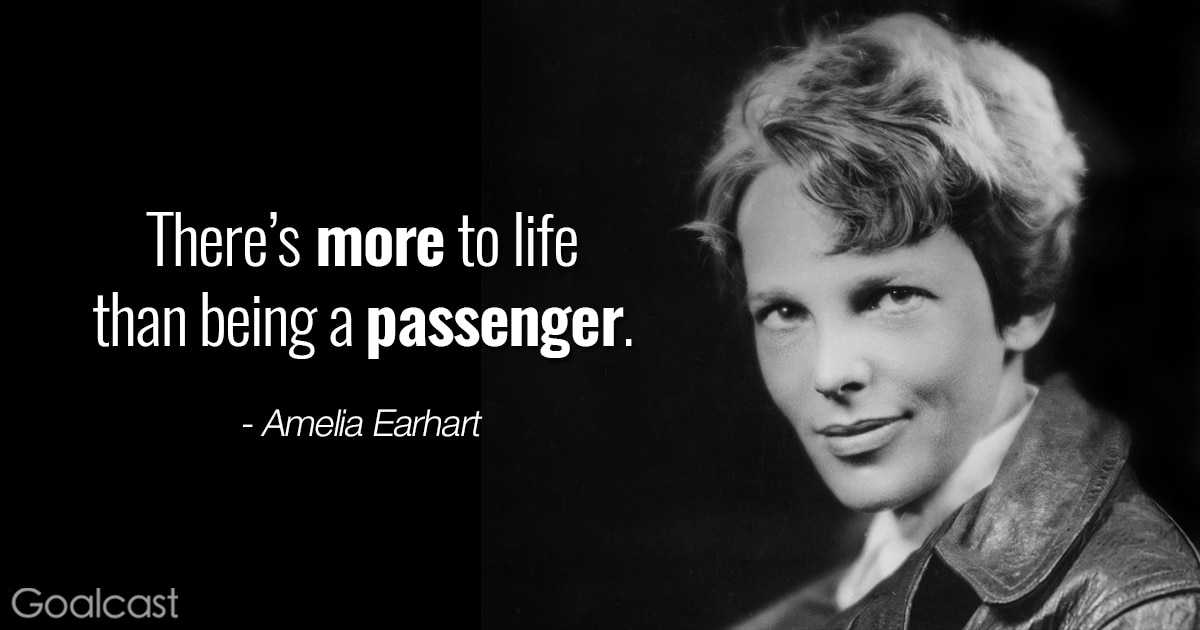 Amelia Earhart quotes - There's more to life than being a passenger