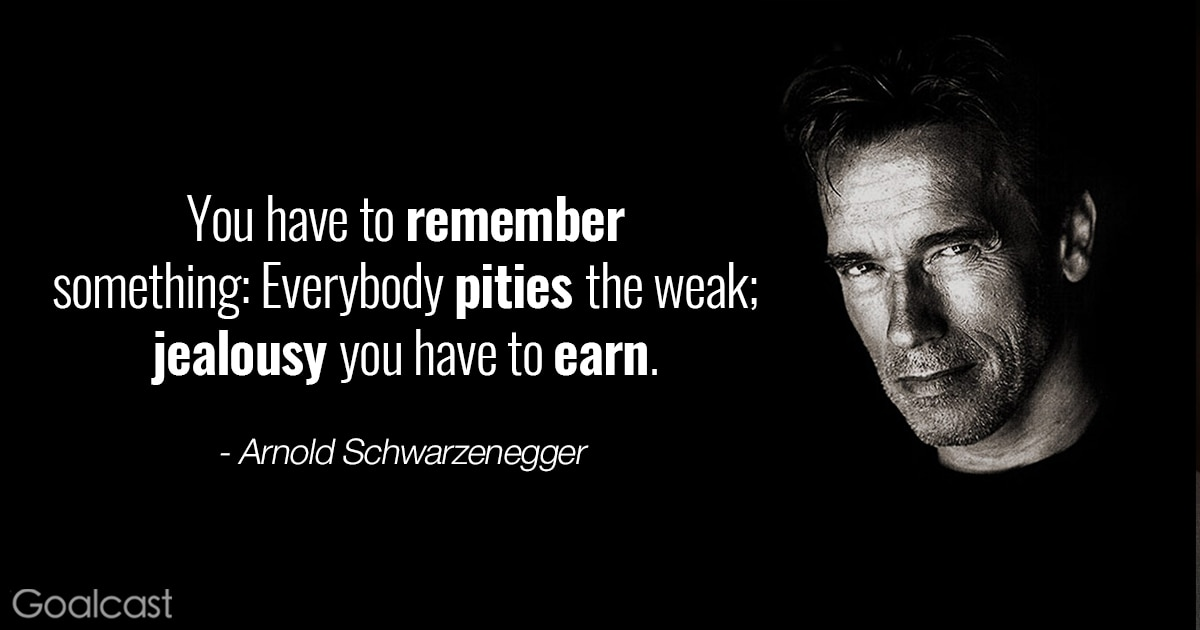 Arnold Schwarzenegger quotes - Jealousy you have to earn