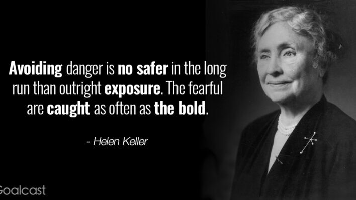 Helen Keller Quotes - Avoiding danger is no safer in the long run than outright exposure, the fearful are caught as often as the bold