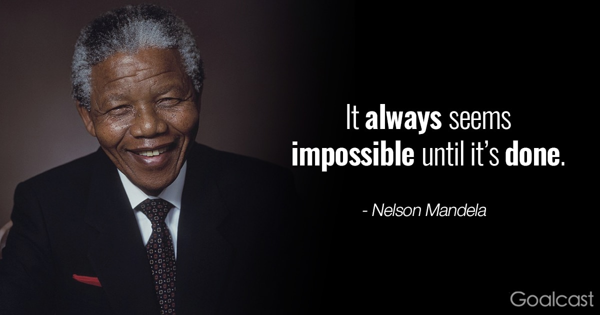 Inspiring Nelson Mandela quotes - Always seems impossible until it's done