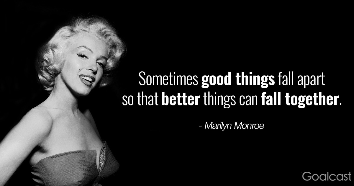 Marilyn Monroe Quotes Sometimes Good Things Fall Apart So That