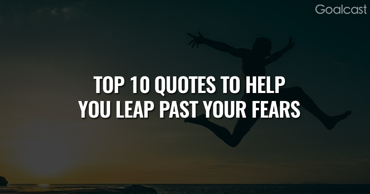 Top 10 Quotes to Help You Leap Past Your Limits