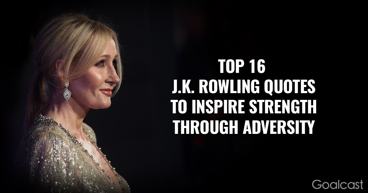 Top 16 J.K. Rowling Quotes to Inspire Strength Through Adversity