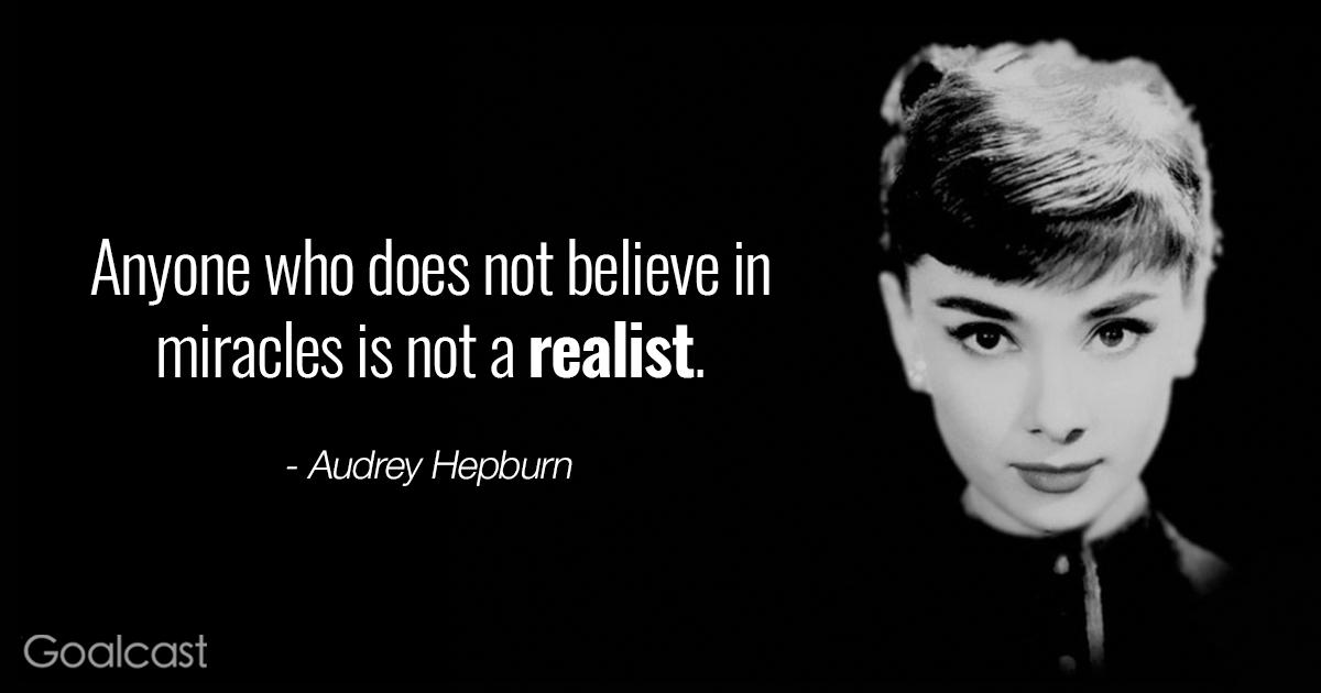 Audrey Hepburn quotes - miracles