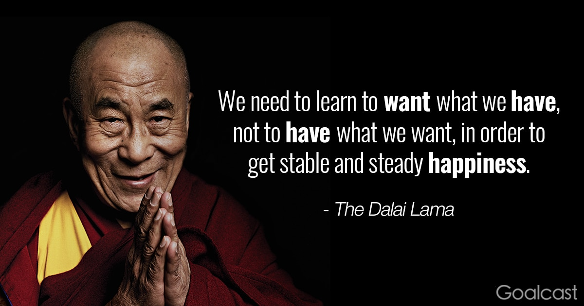 Dalai Lama on gratitude - We need to learn to want what we have