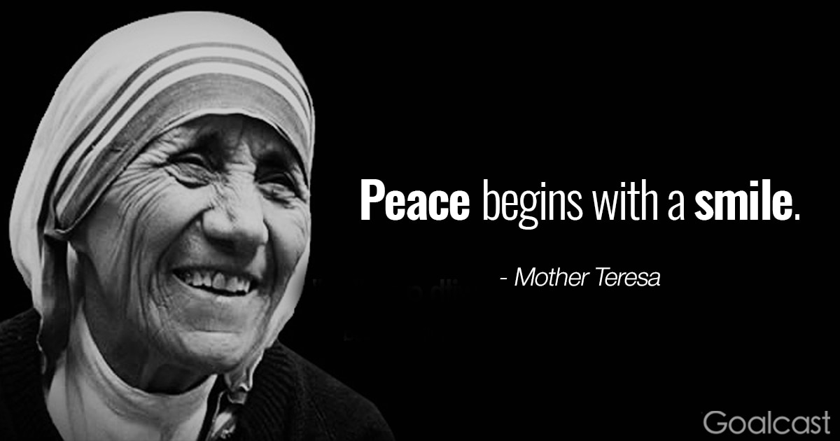 Mother Teresa quote to change the world - Peace begins with a smile