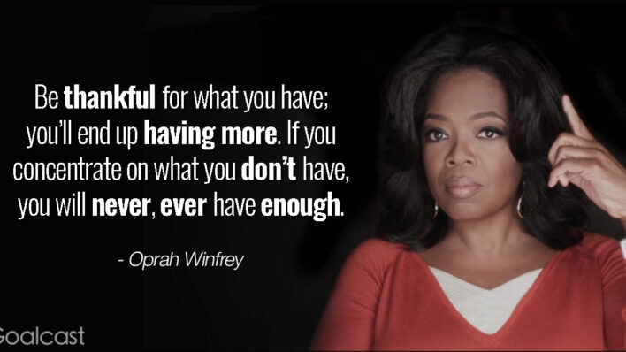Oprah quote on gratitude - Be thankful for what you have