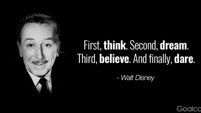 Walt Disney quotes - Think, dream, believe and dare