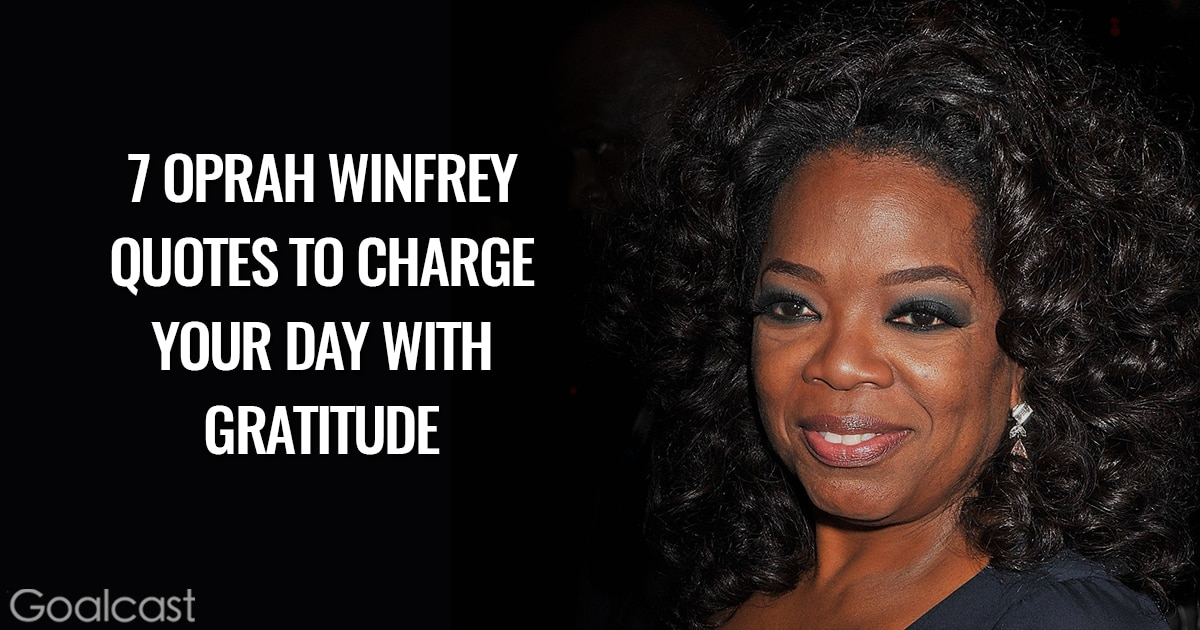7 Oprah Winfrey Quotes to Charge Your Day with Gratitude 2
