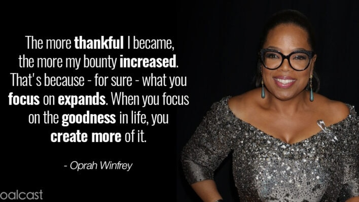Oprah Winfrey gratitude quotes - What I Know for Sure - what you focus on expands