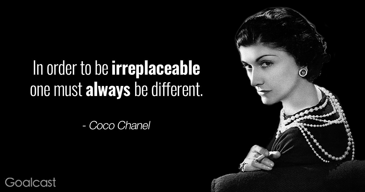 Coco Chanel quotes - In order to be irreplaceable, one must always be different