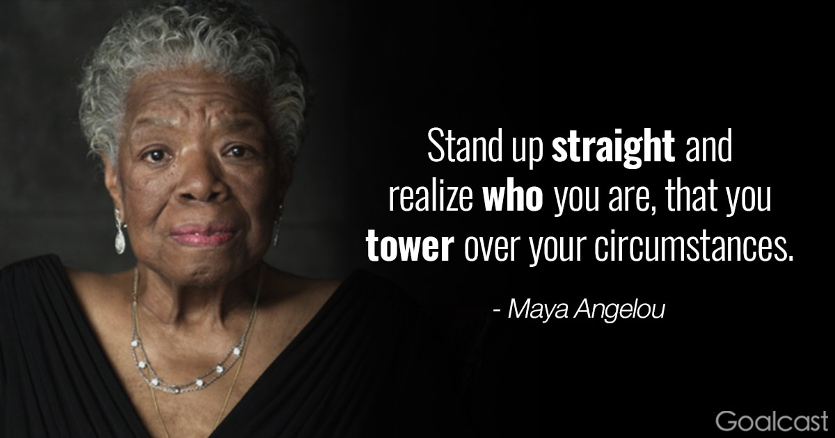 10 Maya Angelou Quotes To Give You Backbone In Times Of Struggle