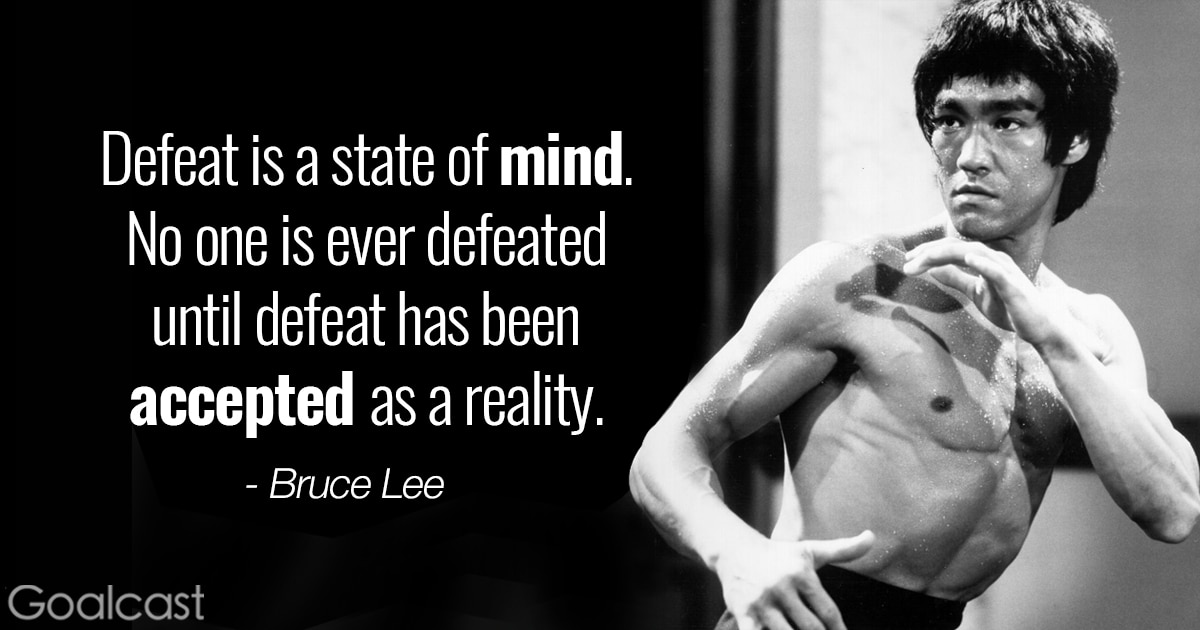 Bruce Lee quote - Defeat is a state of mind