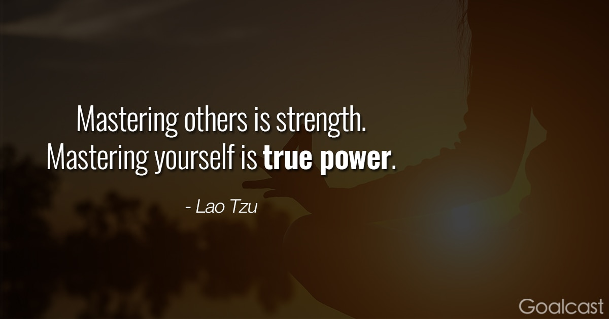 Lao Tzu quotes - Mastering others is strength. Mastering yourself is true power.