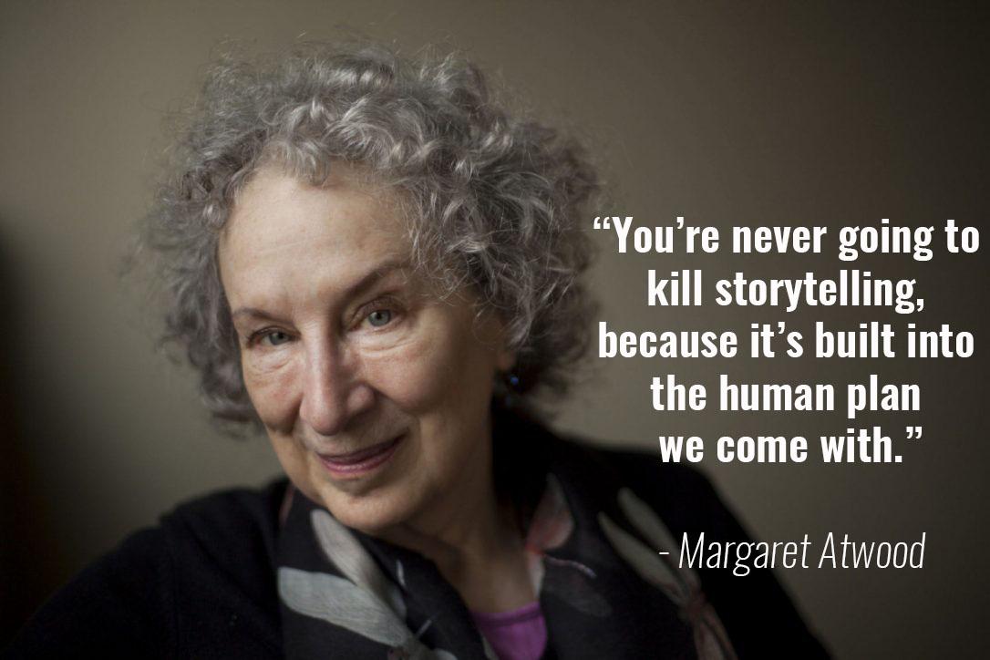 margaret atwood storytelling part of human nature goalcast