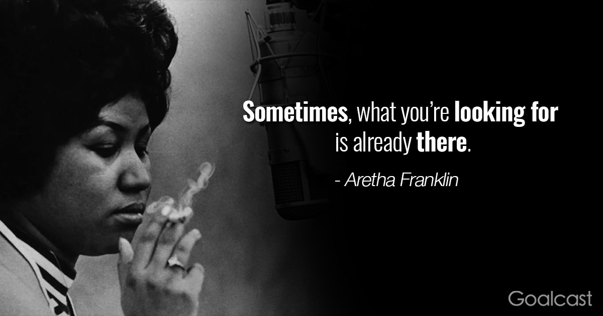 Aretha-franklin-quote-what-youre-looking-for