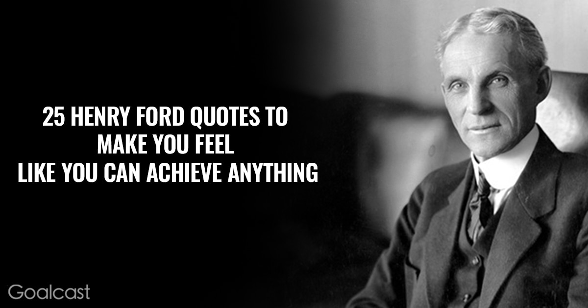 Henry Ford Quotes Goalcast