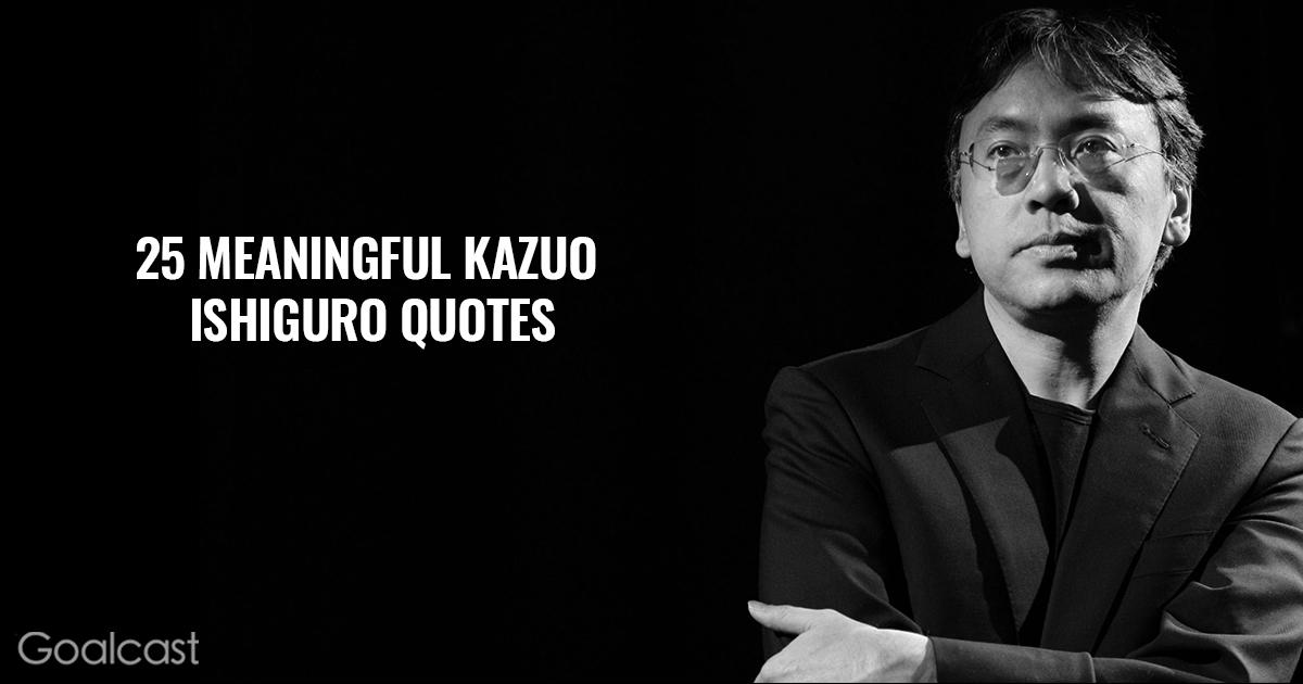 Kazuo-Ishiguro-quotes