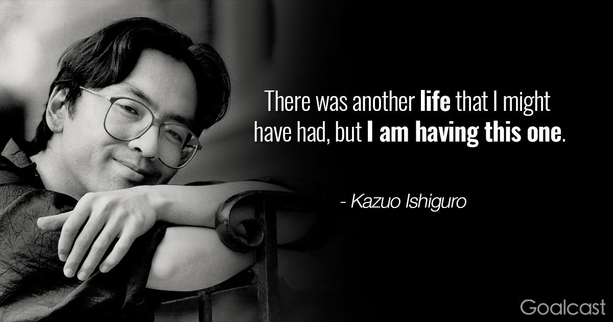 Kazuo-ishiguro-quote-on-life