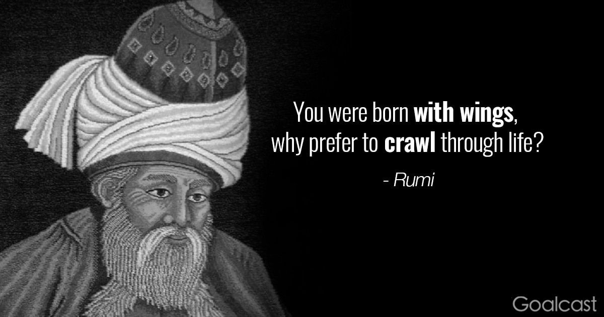 Rumi quote born with wings