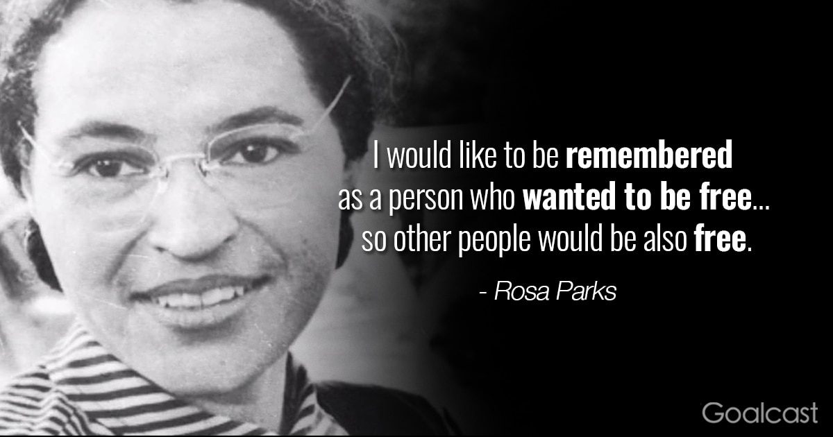 Rosa Parks Quotes Freedom Goalcast