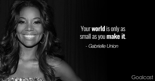 gabrielle-union-quote-the-world-is-only-as-small-as-you-make-it