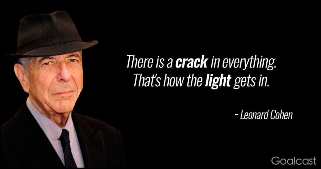 leonard-cohen-quote-there-is-a-crack-in-everything-light