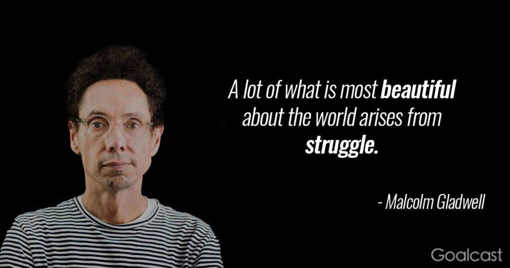 malcolm-gladwell-quote-beautiful-struggle