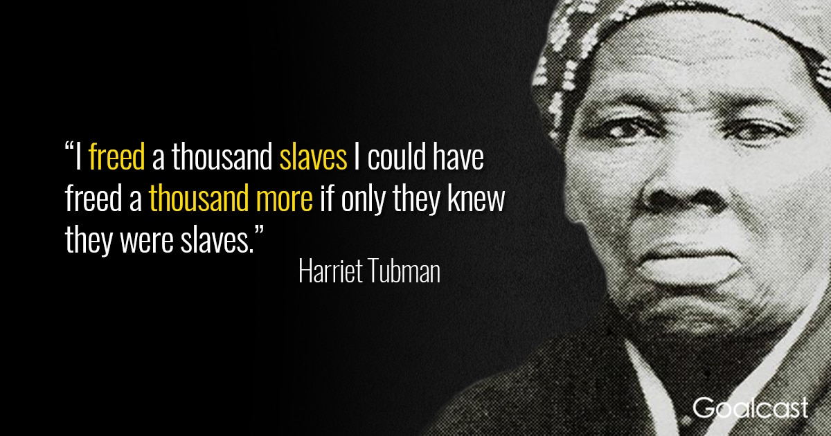 Harriet-Tubman-quote-on-slaves-and-freedom | Goalcast