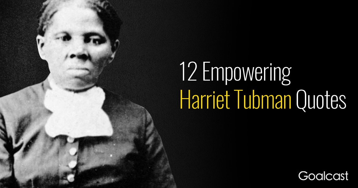 Harriet-Tubman-quotes | Goalcast