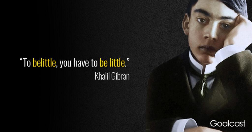 Khalil-Gibran-quote-to-belittle