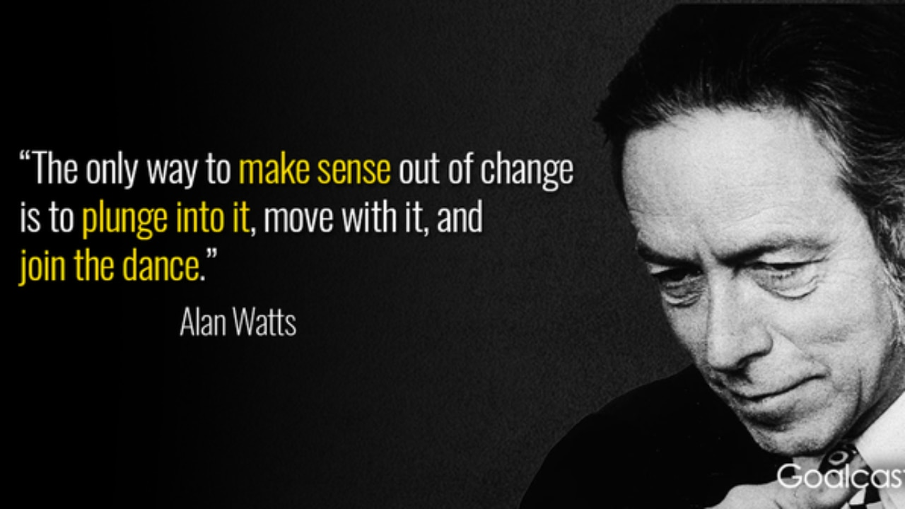 25 Alan Watts Quotes to Teach You the Transformative Power of ...