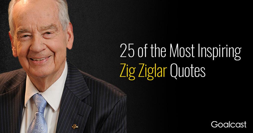 25 Powerful Zig Ziglar Quotes to Boost Your Willpower